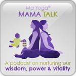 Ma Yoga MamaTalk Podcast