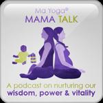 Ma Yoga MamaTalk Podcast